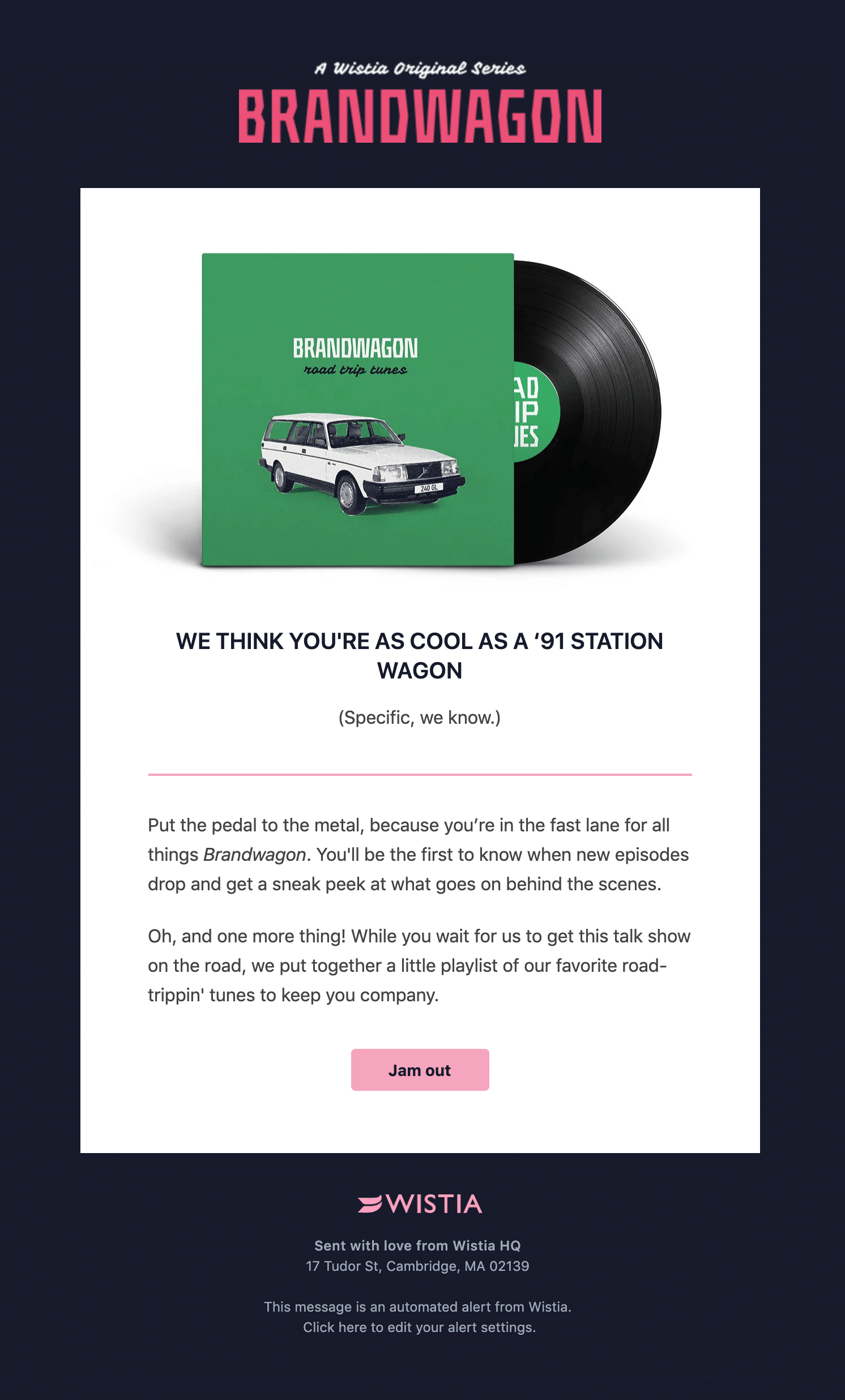 This email from Wistia provides a playlist to keep their subscribers engaged with their brand while they wait.
